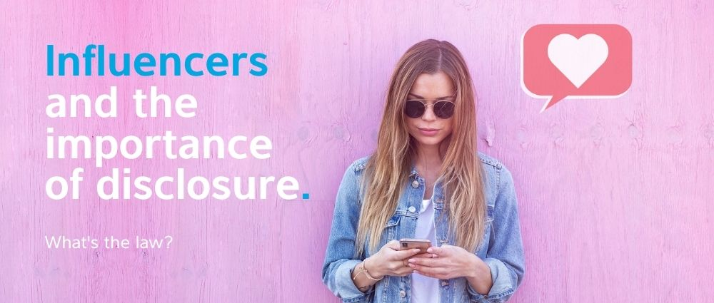 Influencers and the Importance of Disclosure
